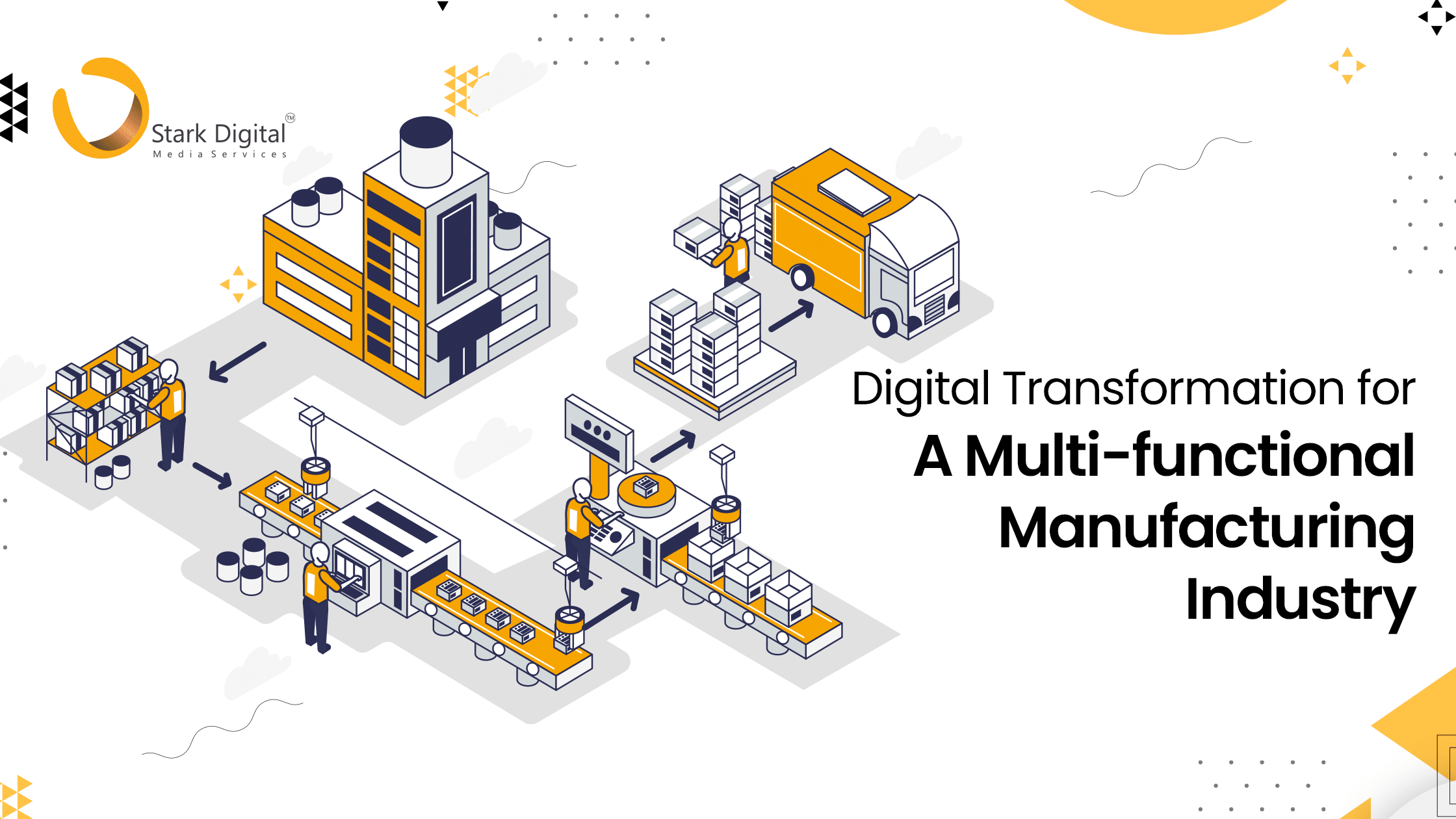 Digital Transformation for a Multi-functional Manufacturing Industry