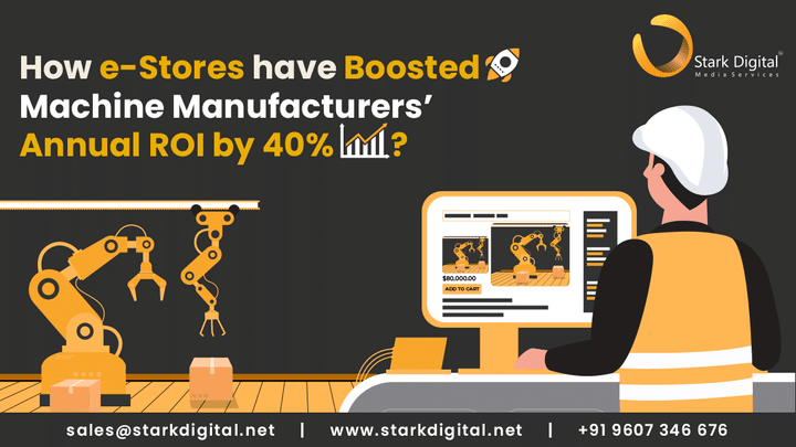 How E-Stores have Boosted Machine Manufacturers' Annual ROI by 40%?